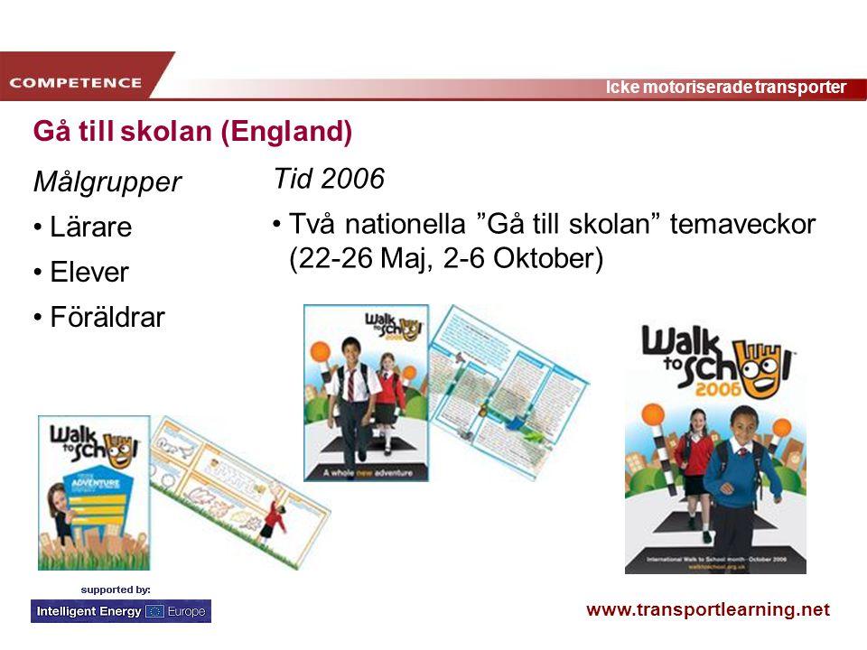 """www.transportlearning.net Icke motoriserade transporter Gå till skolan (England) Målgrupper Lärare Elever Föräldrar Tid 2006 Två nationella """"Gå till s"""