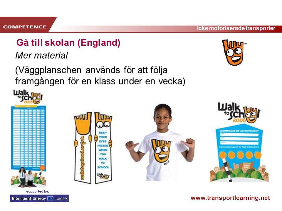 www.transportlearning.net Icke motoriserade transporter Gå till skolan (England) Mer material (Väggplanschen används för att följa framgången för en k