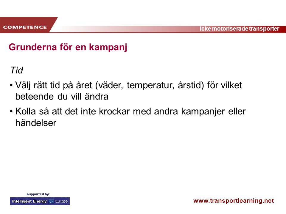 www.transportlearning.net Icke motoriserade transporter Grunderna för en kampanj Tid Välj rätt tid på året (väder, temperatur, årstid) för vilket bete