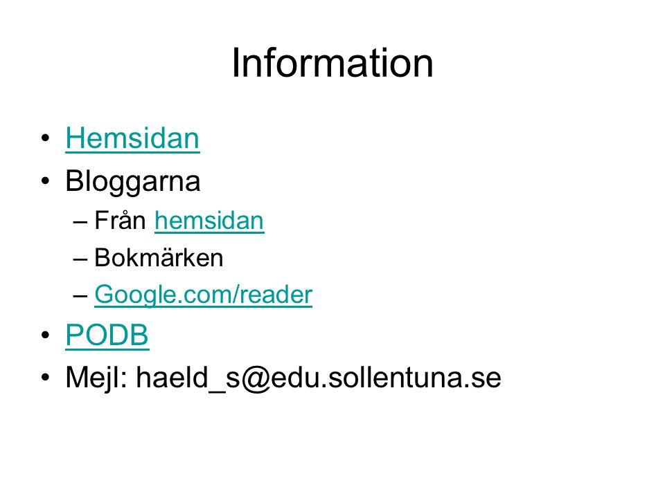 Information Hemsidan Bloggarna –Från hemsidanhemsidan –Bokmärken –Google.com/readerGoogle.com/reader PODB Mejl: haeld_s@edu.sollentuna.se