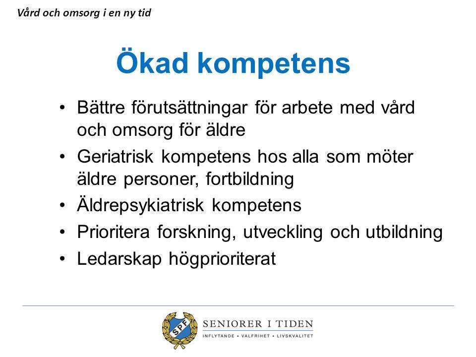 Ökad kompetens Bättre förutsättningar för arbete med vård och omsorg för äldre Geriatrisk kompetens hos alla som möter äldre personer, fortbildning Äl