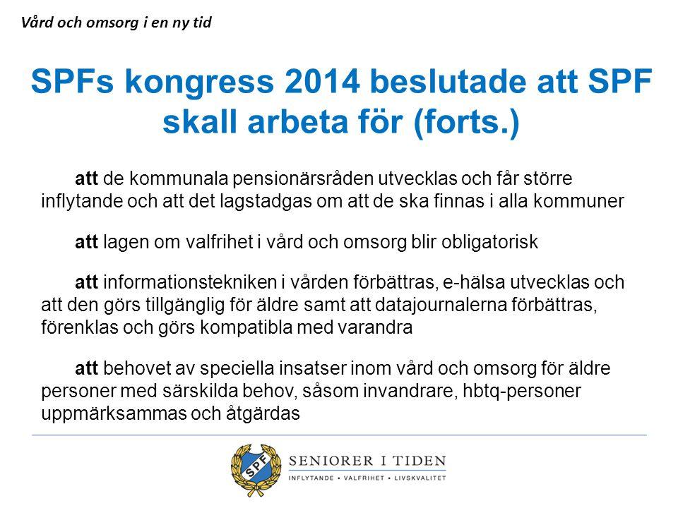 SPFs kongress 2014 beslutade att SPF skall arbeta för (forts.) att de kommunala pensionärsråden utvecklas och får större inflytande och att det lagsta