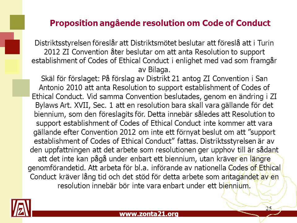 www.zonta21.org Proposition angående resolution om Code of Conduct 25 Distriktsstyrelsen föreslår att Distriktsmötet beslutar att föreslå att i Turin