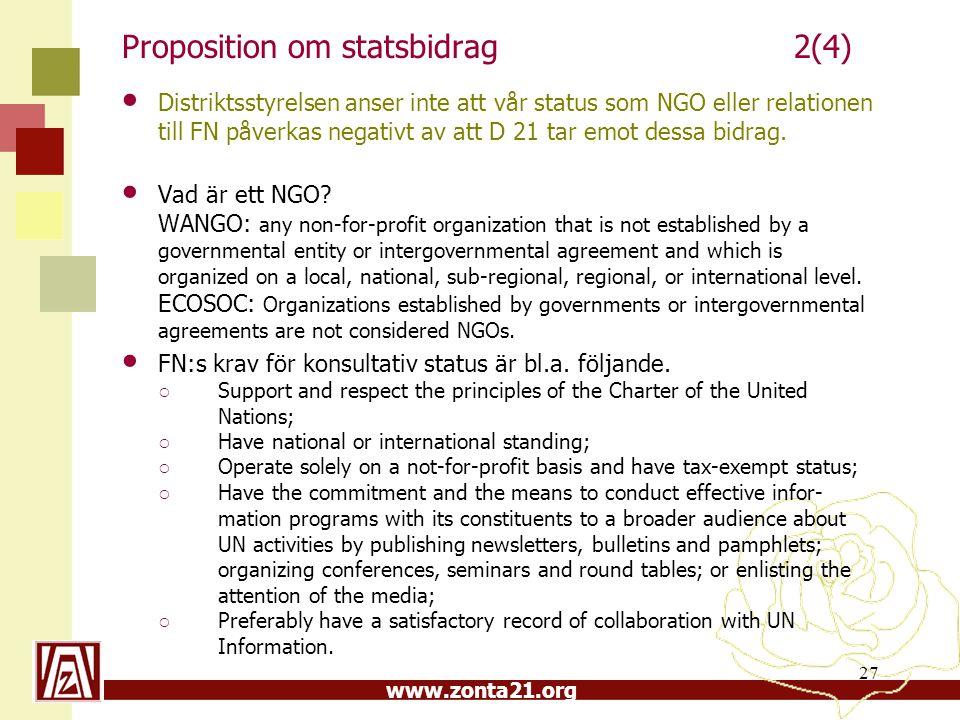 www.zonta21.org Proposition om statsbidrag2(4) Distriktsstyrelsen anser inte att vår status som NGO eller relationen till FN påverkas negativt av att