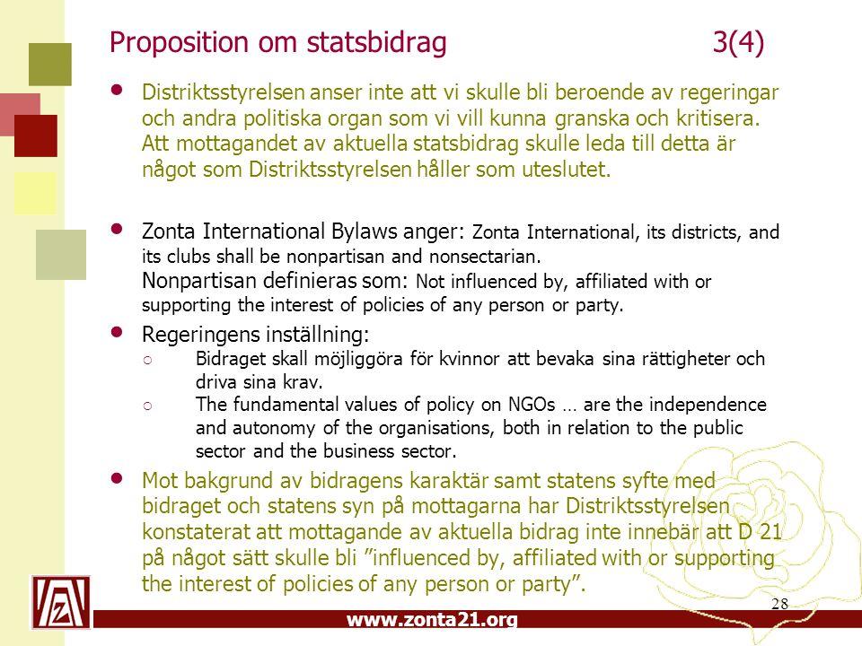 www.zonta21.org Proposition om statsbidrag3(4) Distriktsstyrelsen anser inte att vi skulle bli beroende av regeringar och andra politiska organ som vi