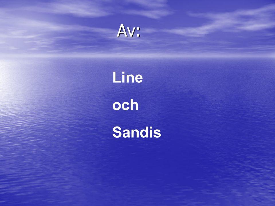 Av: Av: Line och Sandis