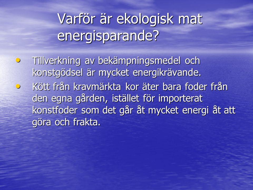 Varför är ekologisk mat energisparande.