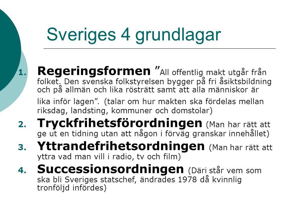 Sveriges 4 grundlagar 1. Regeringsformen All offentlig makt utgår från folket.