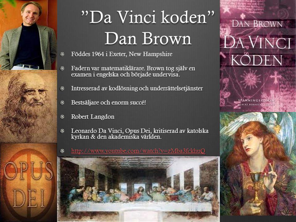 """""""Da Vinci koden"""" Dan Brown Föddes 1964 i Exeter, New Hampshire Fadern var matematiklärare. Brown tog själv en examen i engelska och började undervisa."""