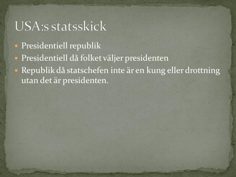 Presidentiell republik Presidentiell då folket väljer presidenten Republik då statschefen inte är en kung eller drottning utan det är presidenten.