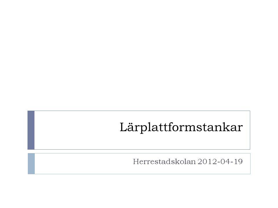 Lärplattformstankar Herrestadskolan 2012-04-19