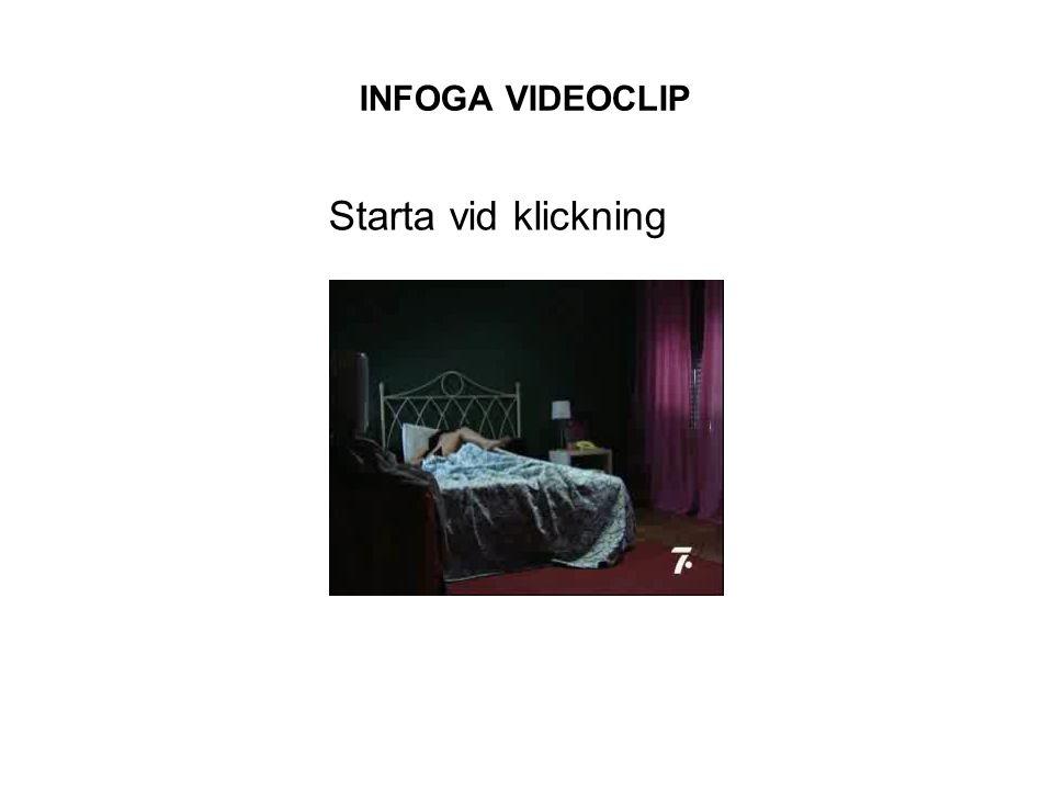 INFOGA VIDEOCLIP Starta vid klickning