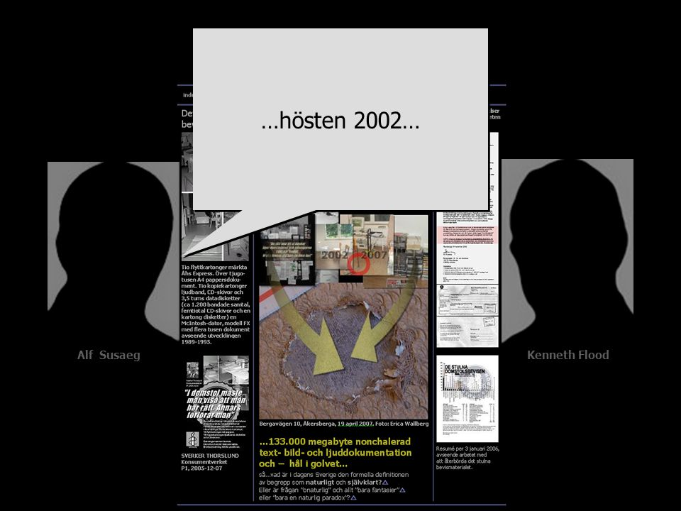 …hösten 2002… Alf Susaeg Kenneth Flood