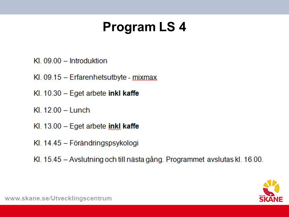 www.skane.se/Utvecklingscentrum Program LS 4