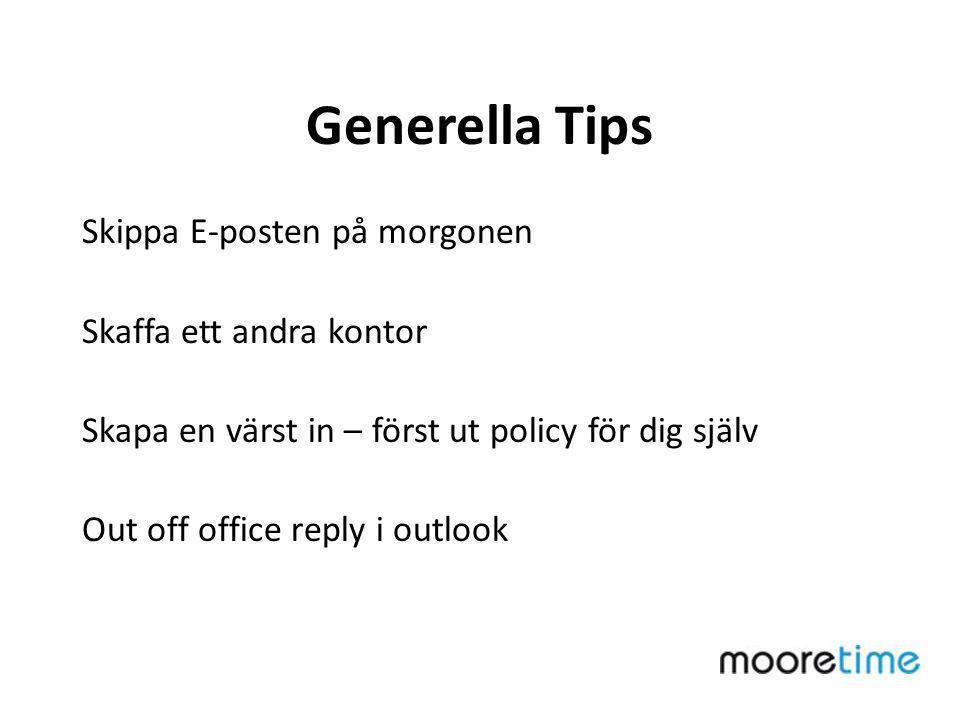 Generella Tips Skippa E-posten på morgonen Skaffa ett andra kontor Skapa en värst in – först ut policy för dig själv Out off office reply i outlook
