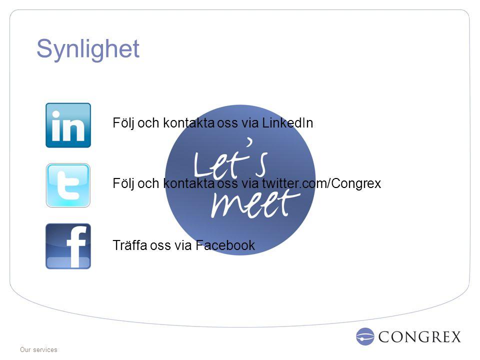 Our services Synlighet Följ och kontakta oss via twitter.com/Congrex Följ och kontakta oss via LinkedIn Träffa oss via Facebook