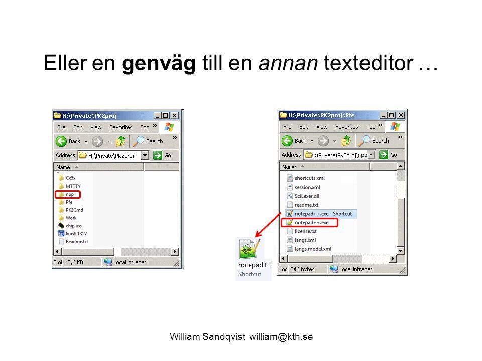 William Sandqvist william@kth.se Eller en genväg till en annan texteditor …
