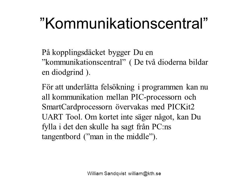 """William Sandqvist william@kth.se """"Kommunikationscentral"""" På kopplingsdäcket bygger Du en """"kommunikationscentral"""" ( De två dioderna bildar en diodgrind"""