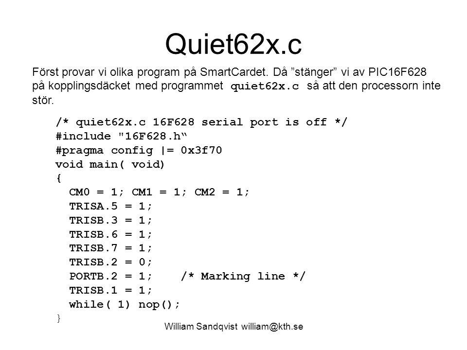William Sandqvist william@kth.se Quiet62x.c /* quiet62x.c 16F628 serial port is off */ #include