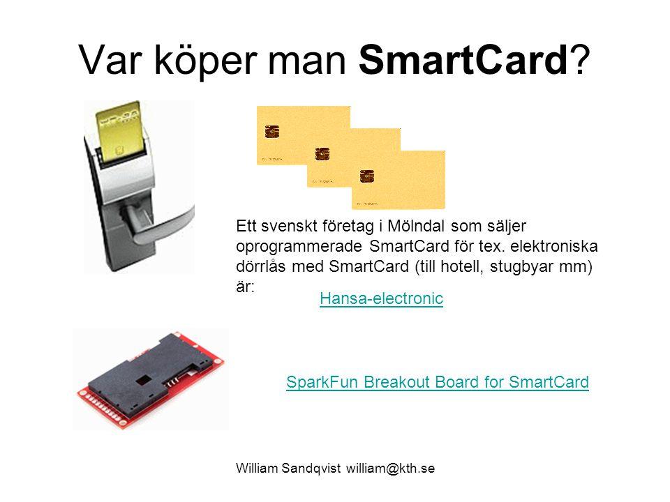 Var köper man SmartCard? William Sandqvist william@kth.se Ett svenskt företag i Mölndal som säljer oprogrammerade SmartCard för tex. elektroniska dörr