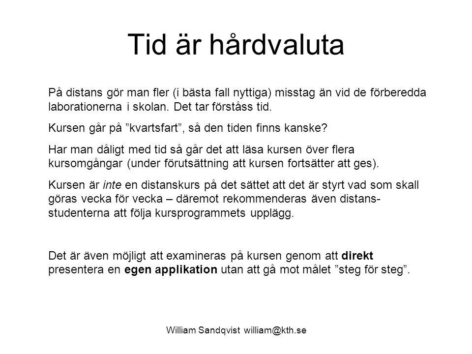 William Sandqvist william@kth.se Tid är hårdvaluta På distans gör man fler (i bästa fall nyttiga) misstag än vid de förberedda laborationerna i skolan