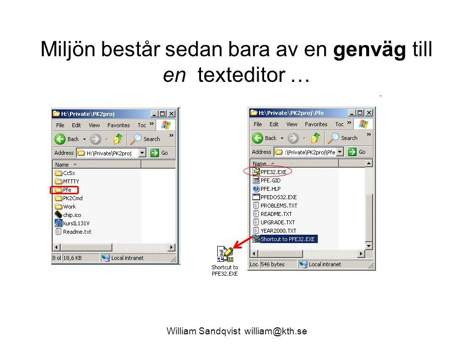 William Sandqvist william@kth.se Miljön består sedan bara av en genväg till en texteditor …