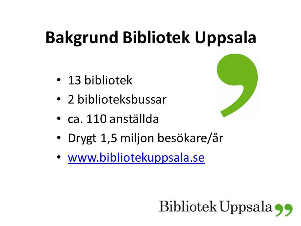 Bakgrund Bibliotek Uppsala 1980-tal: decentralisering.