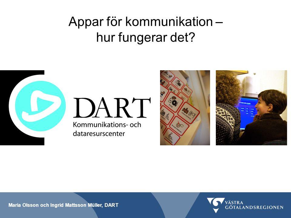 Maria Olsson och Ingrid Mattsson Müller, DART Appar för kommunikation – hur fungerar det?