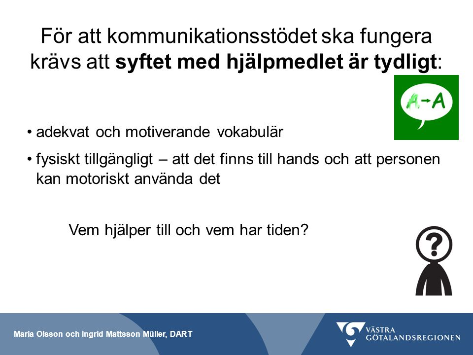 Följ projektet på http://www.arvsfondsprojekten.se/http://www.arvsfondsprojekten.se/ Maria Olsson och Ingrid Mattsson Müller, DART