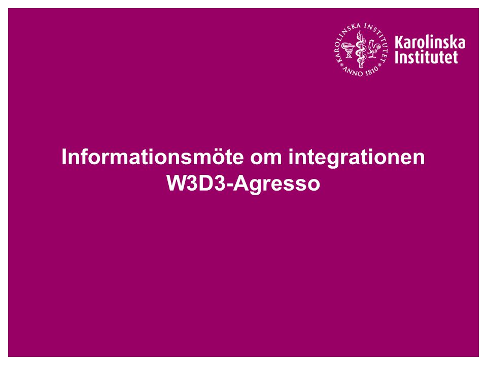 Informationsmöte om integrationen W3D3-Agresso
