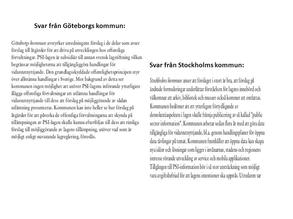 Svar från Stockholms kommun: Svar från Göteborgs kommun: