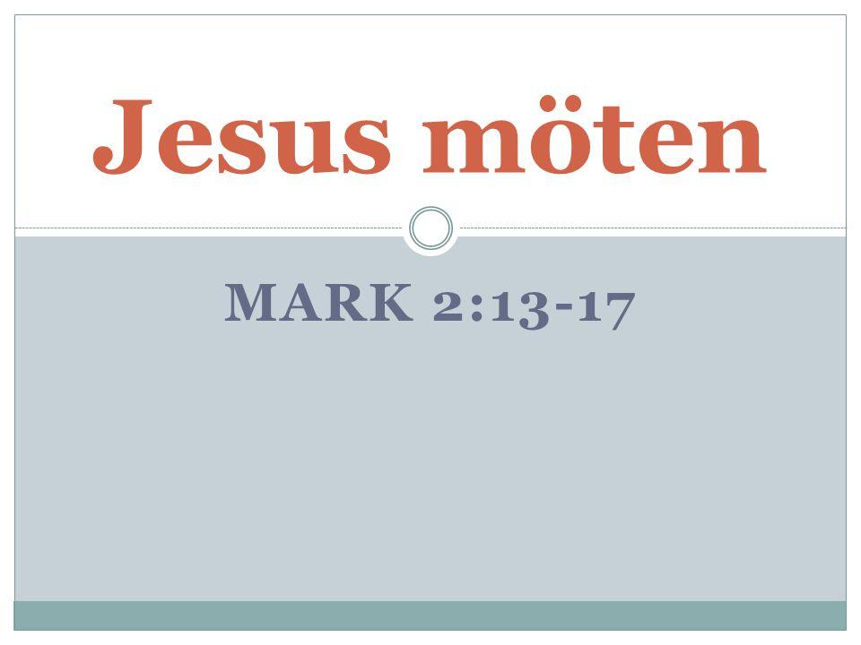 MARK 2:13-17 Jesus möten