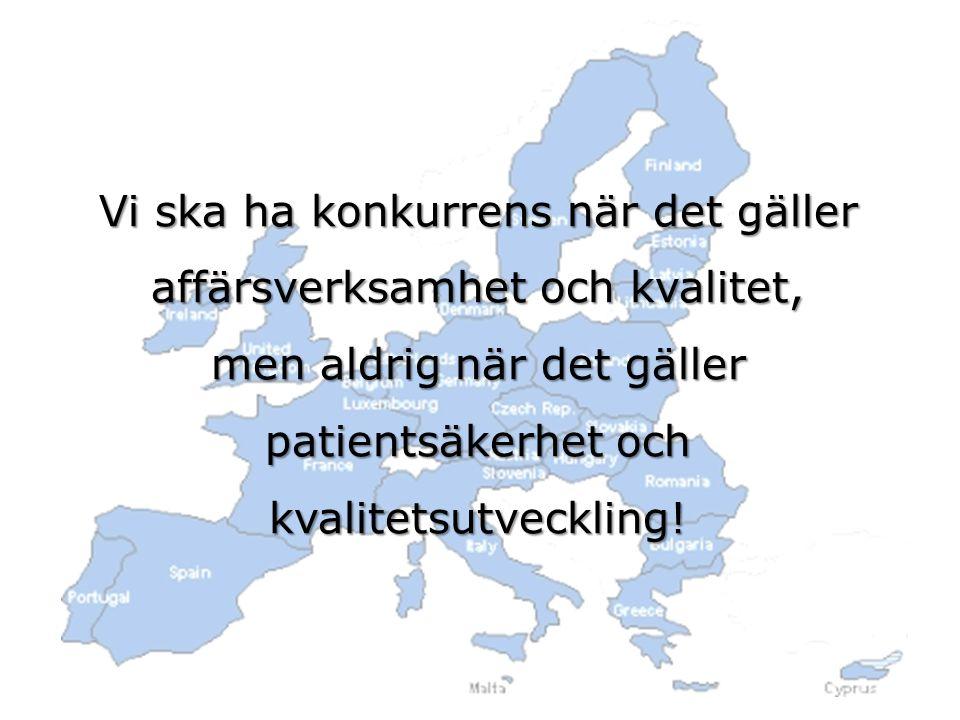 Vi ska ha konkurrens när det gäller affärsverksamhet och kvalitet, men aldrig när det gäller patientsäkerhet och kvalitetsutveckling!