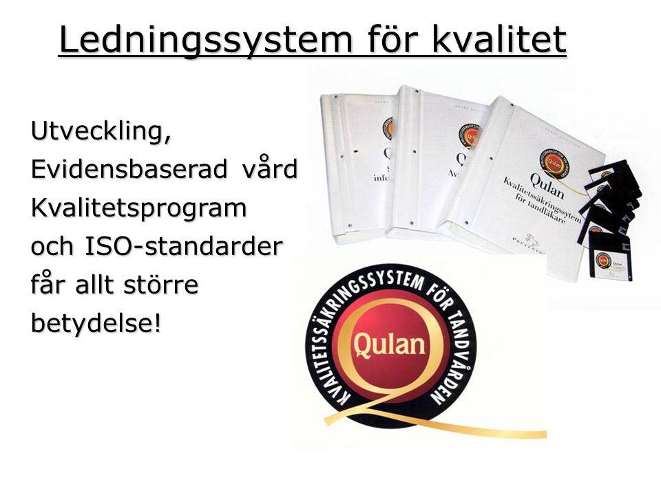 Ledningssystem för kvalitet Utveckling, Evidensbaserad vård Kvalitetsprogram och ISO-standarder får allt större betydelse!