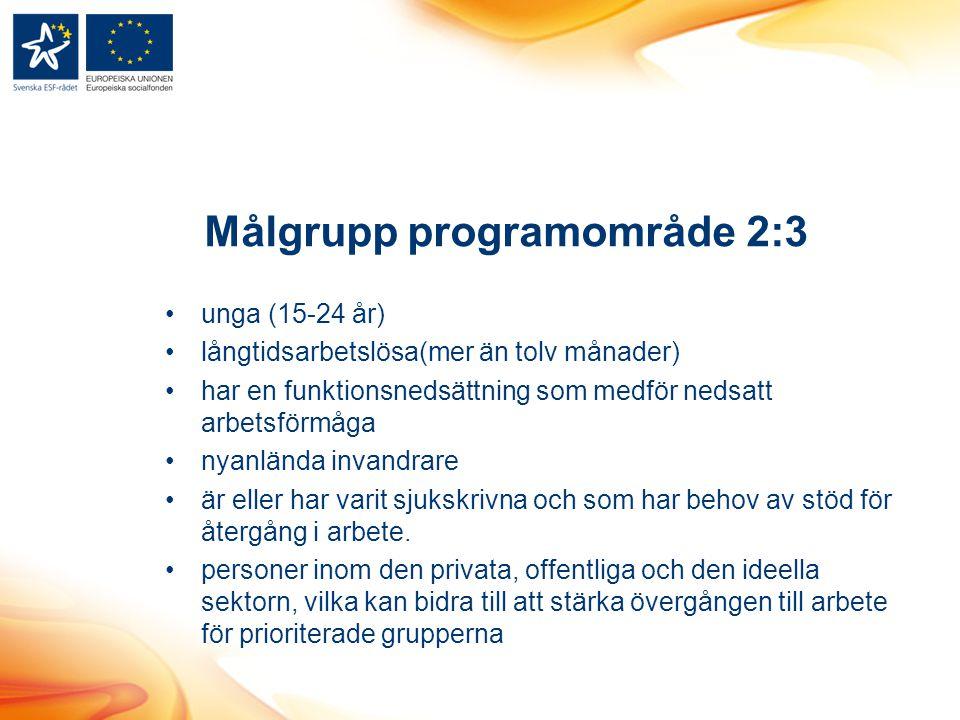 Målgrupp programområde 2:3 unga (15-24 år) långtidsarbetslösa(mer än tolv månader) har en funktionsnedsättning som medför nedsatt arbetsförmåga nyanlä