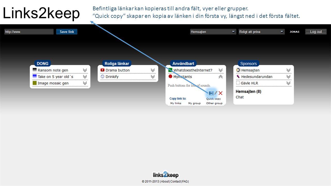 Links2keep Befintliga länkar kan kopieras till andra fält, vyer eller grupper.