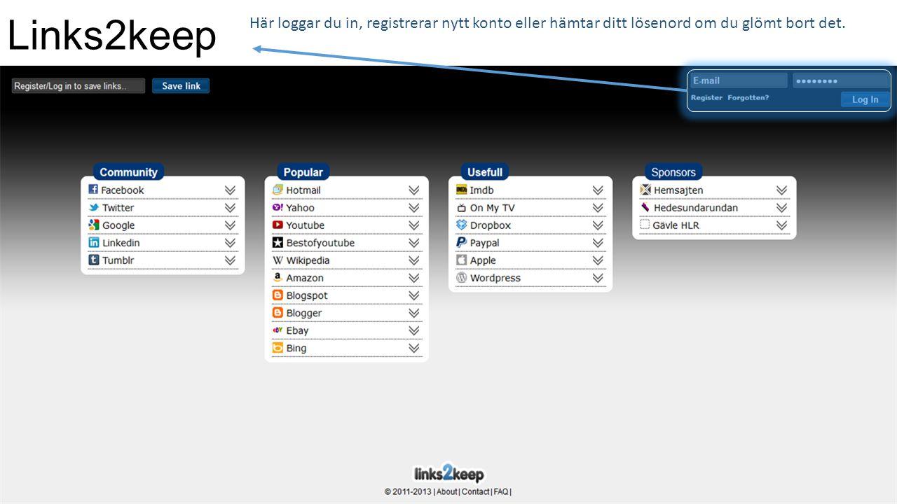 Links2keep Här loggar du in, registrerar nytt konto eller hämtar ditt lösenord om du glömt bort det.