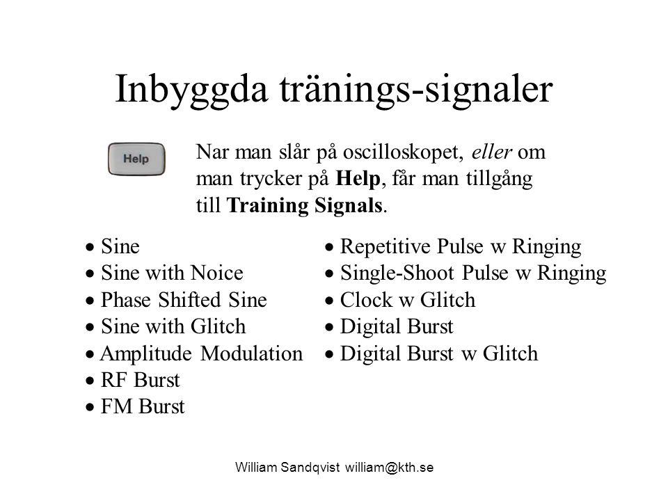 Inbyggda tränings-signaler Nar man slår på oscilloskopet, eller om man trycker på Help, får man tillgång till Training Signals.  Sine  Sine with Noi