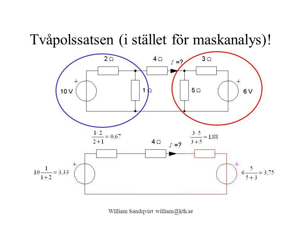 William Sandqvist william@kth.se Tvåpolssatsen (i stället för maskanalys)!