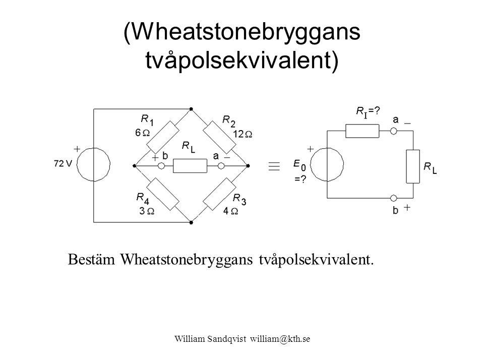 (Wheatstonebryggans tvåpolsekvivalent) Bestäm Wheatstonebryggans tvåpolsekvivalent.
