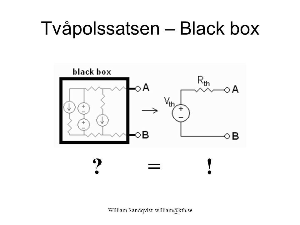 William Sandqvist william@kth.se Tvåpolssatsen – Black box ? = !