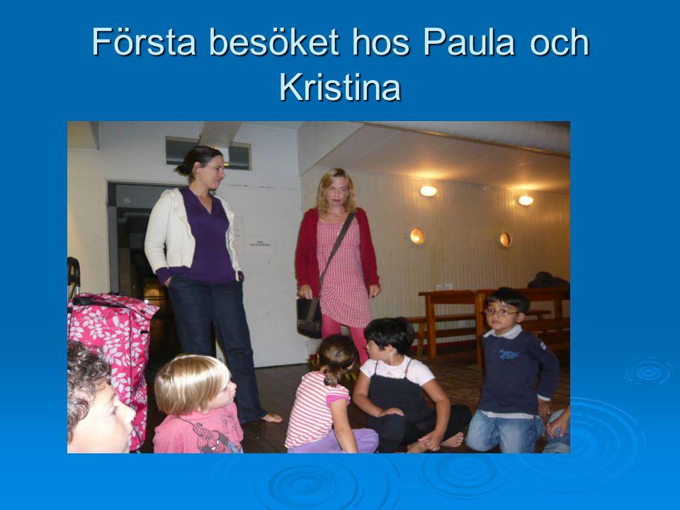 Första besöket hos Paula och Kristina