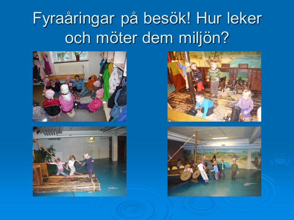 Fyraåringar på besök! Hur leker och möter dem miljön?