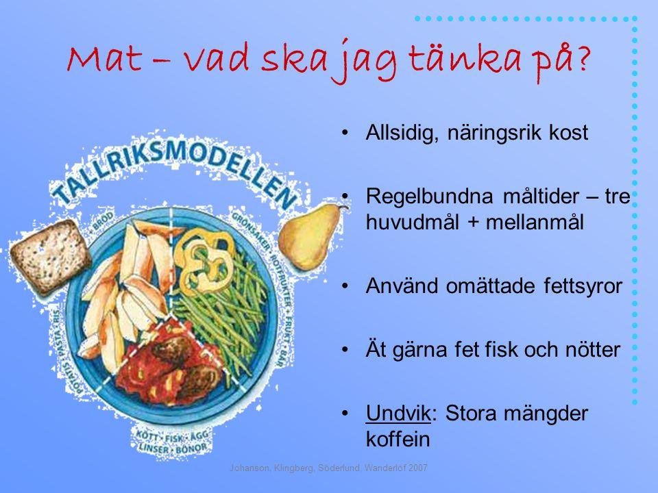 Johanson, Klingberg, Söderlund, Wanderlöf 2007 Mat – vad ska jag tänka på.