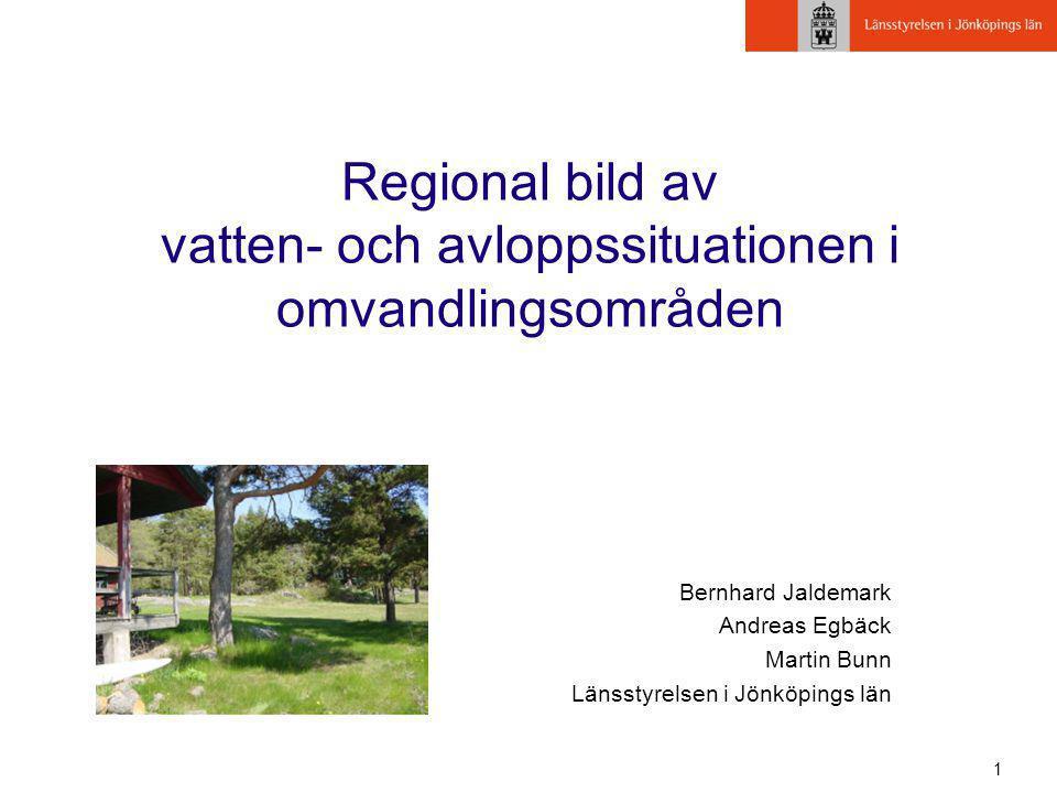 1 Regional bild av vatten- och avloppssituationen i omvandlingsområden Bernhard Jaldemark Andreas Egbäck Martin Bunn Länsstyrelsen i Jönköpings län