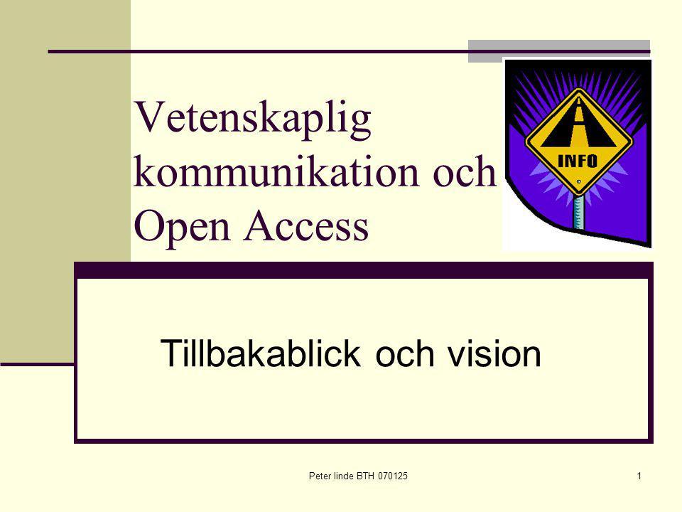 Peter linde BTH 0701251 Vetenskaplig kommunikation och Open Access Tillbakablick och vision