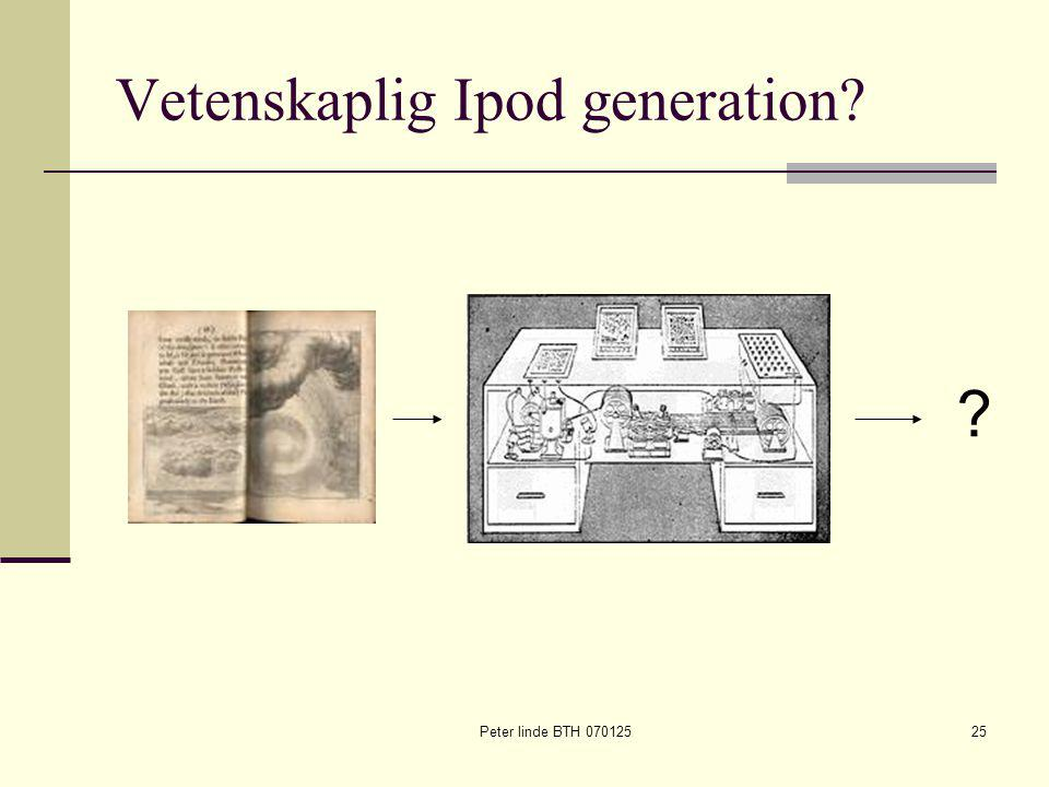 Peter linde BTH 07012525 Vetenskaplig Ipod generation? ?