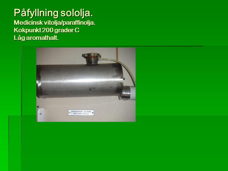 Påfyllning sololja. Medicinsk vitolja/paraffinolja. Kokpunkt 200 grader C Låg aromathalt.