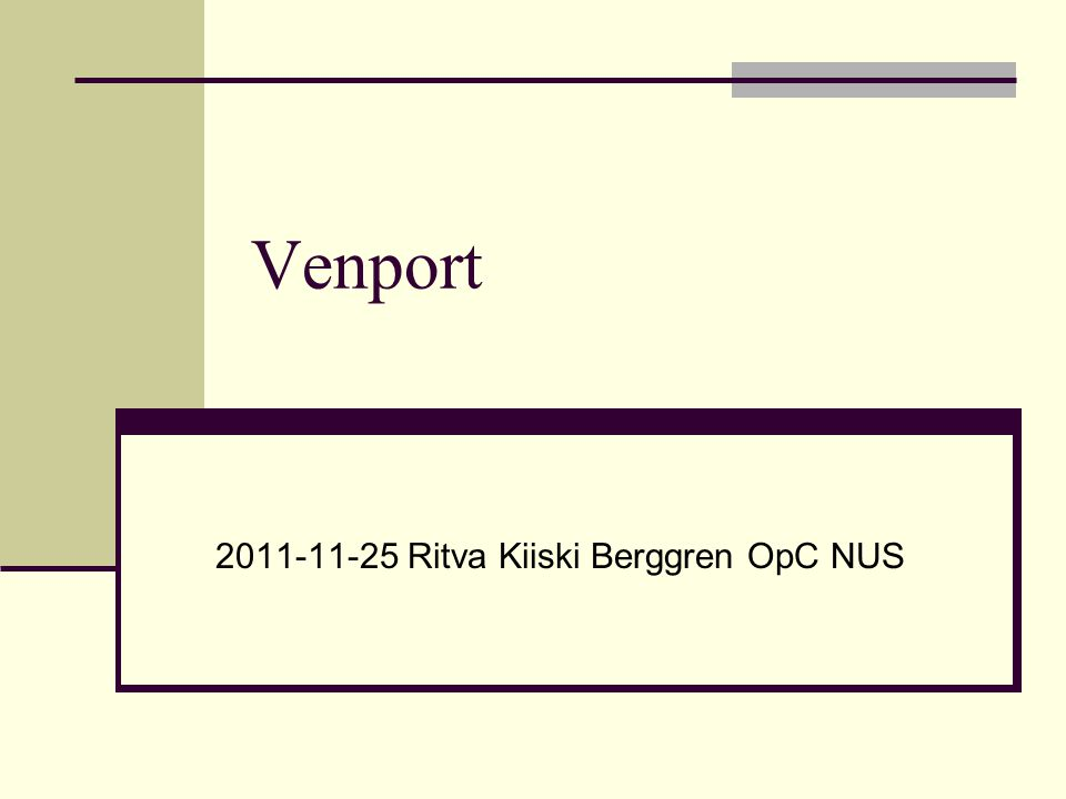 Venport 2011-11-25 Ritva Kiiski Berggren OpC NUS
