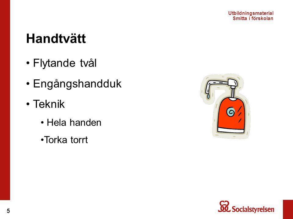 5 Flytande tvål Engångshandduk Teknik Hela handen Torka torrt Handtvätt Utbildningsmaterial Smitta i förskolan